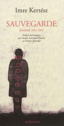 Sauvegarde : journal 2001-2003 - ImreKertész