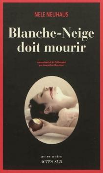 Blanche-Neige doit mourir - NeleNeuhaus