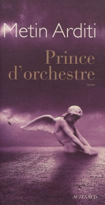 Prince d'orchestre - MetinArditi