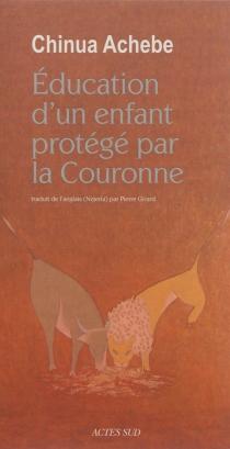 Education d'un enfant protégé par la Couronne - ChinuaAchebe