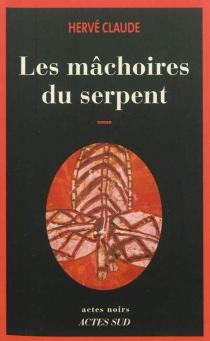 Les mâchoires du serpent - HervéClaude