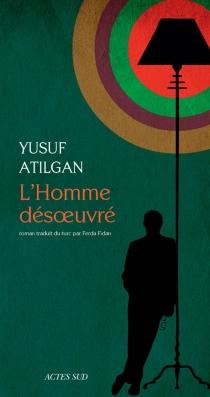 L'homme désoeuvré - YusufAtilgan