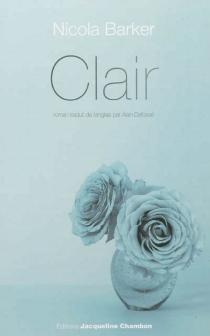 Clair : un roman transparent - NicolaBarker