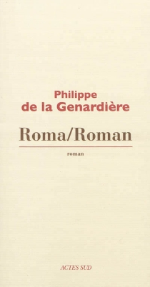 Roma, roman - Philippe deLa Genardière