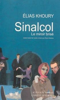 Sinalcol : le miroir brisé - EliasKhoury