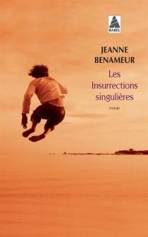Les insurrections singulières - JeanneBenameur