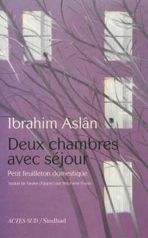 Deux chambres avec séjour : petit feuilleton domestique - IbrahimAslân