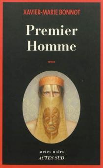 Premier homme - Xavier-MarieBonnot
