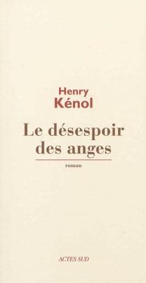 Le désespoir des anges - HenryKénol