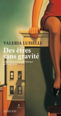 Des êtres sans gravité - ValeriaLuiselli