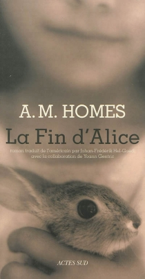 La fin d'Alice - Amy M. Homes