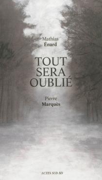 Tout sera oublié - PierreMarquès