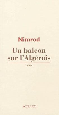 Un balcon sur l'Algérois - NimrodBena Djangrang