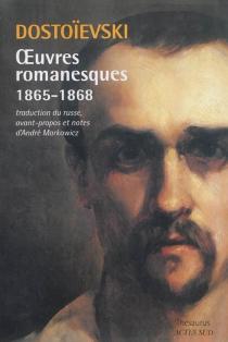Oeuvres romanesques | 1865-1868 - Fedor MikhaïlovitchDostoïevski