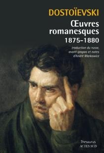 Oeuvres romanesques | 1875-1880 - Fedor MikhaïlovitchDostoïevski