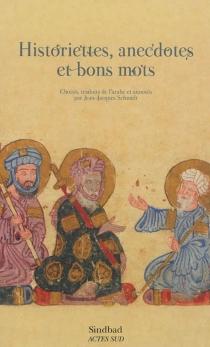 Historiettes, anecdotes et bons mots - Jean-JacquesSchmidt