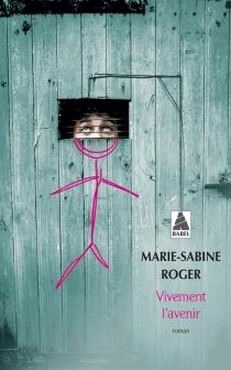 Vivement l'avenir - Marie-SabineRoger