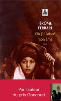 Où j'ai laissé mon âme - JérômeFerrari