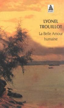 La belle amour humaine - LyonelTrouillot
