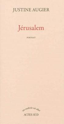 Jérusalem : portrait - JustineAugier