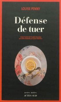 Défense de tuer - LouisePenny