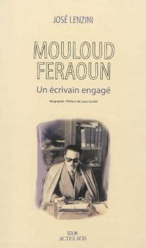 Mouloud Feraoun : un écrivain engagé : biographie - JoséLenzini