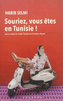 Souriez, vous êtes en Tunisie ! - HabibSelmi