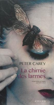 La chimie des larmes - PeterCarey