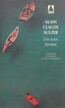 Une autre époque - Alain ClaudeSulzer