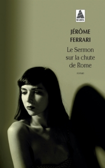 Le sermon sur la chute de Rome - JérômeFerrari