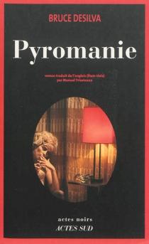 Pyromanie - BruceDeSilva