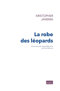 La robe des léopards - Kristopher Jansma
