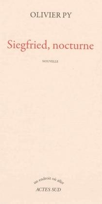 Siegfried, nocturne : nouvelle - OlivierPy