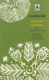La roseraie du mystère| Suivi de Commentaire : extraits - Sams al-Din ibn Yahya GilaniLahigi