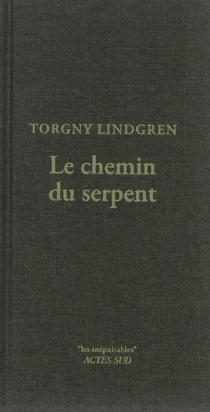 Le chemin du serpent - TorgnyLindgren