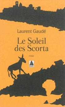 Le soleil des Scorta - LaurentGaudé