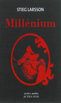 Millénium : romans - StiegLarsson