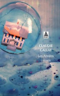 Les années cerises - ClaudieGallay
