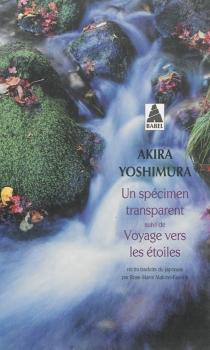 Un spécimen transparent| Suivi de Voyage vers les étoiles - AkiraYoshimura