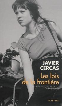 Les lois de la frontière - JavierCercas