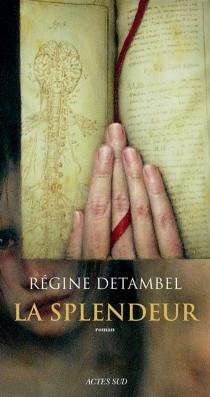 La splendeur - RégineDetambel