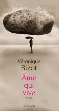 Ame qui vive - VéroniqueBizot