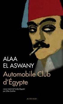 Automobile club d'Egypte - Alaa el-Aswany