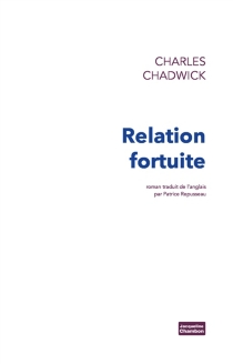 Relation fortuite - Charles Chadwick