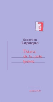 Théorie de la carte postale - SébastienLapaque