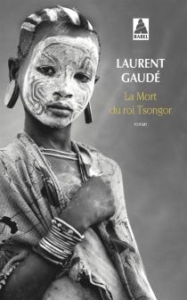 La mort du roi Tsongor - LaurentGaudé