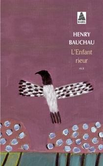 L'enfant rieur : récit - HenryBauchau