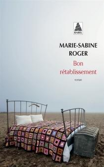 Bon rétablissement - Marie-SabineRoger