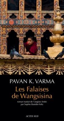 Les falaises de Wangsisina - Pavan K.Varma