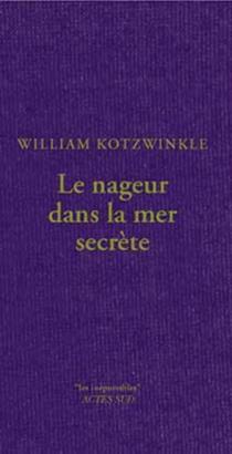 Le nageur dans la mer secrète - WilliamKotzwinkle